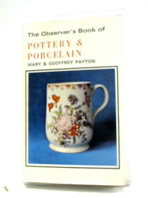 The Observer's Book Of Pottery & Porcelain By M & G Payton