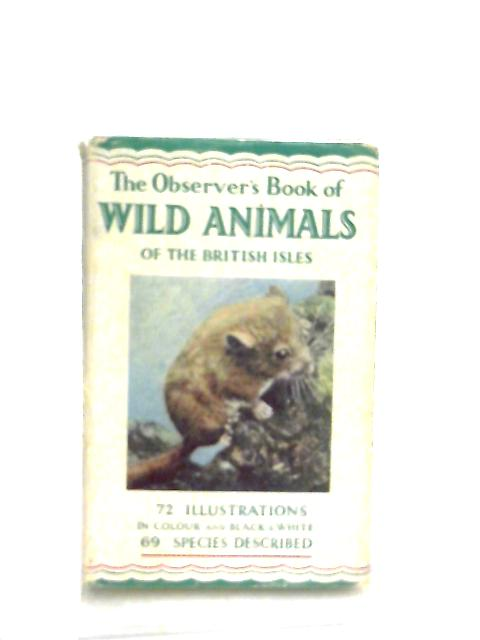 The Observer's Book of Wild Animals of the British Isles by W. J. Stokoe