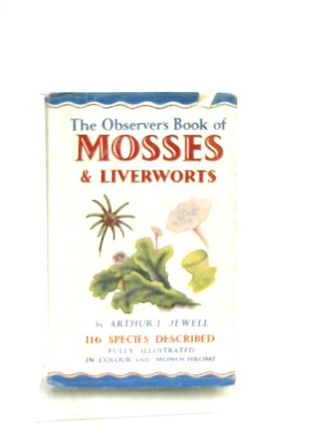 The Observer'S Book Of Mosses And Liverworts By Arthur L. Jewell