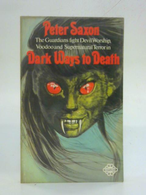 Dark Ways to Death By Peter Saxon
