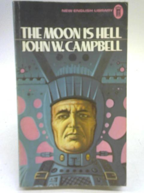 Moon is Hell By John W. Campbell