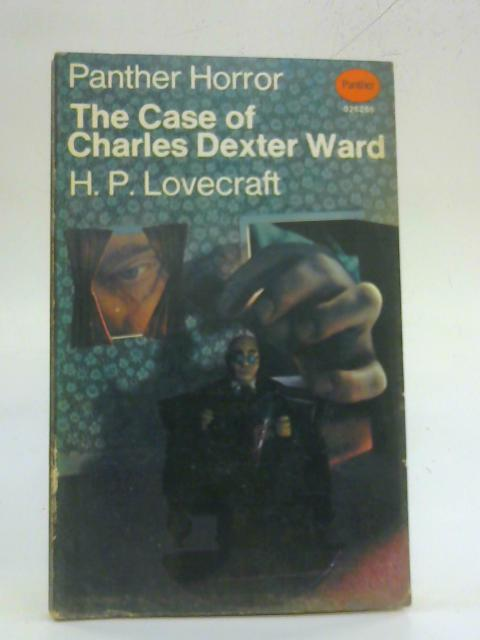 Case of Charles Dexter Ward (Panther horror) By H. P. Lovecraft