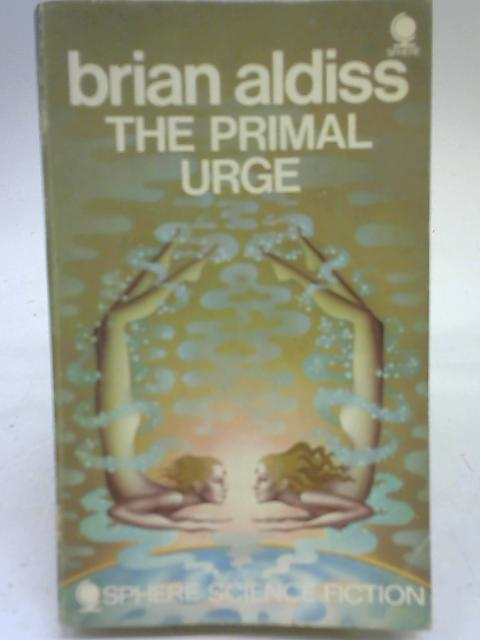 Primal Urge By Brian Aldiss