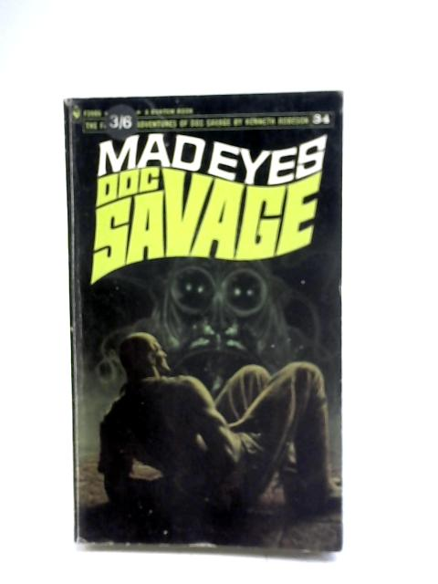 Mad Eyes: A Doc Savage Adventure by Kenneth Robeson