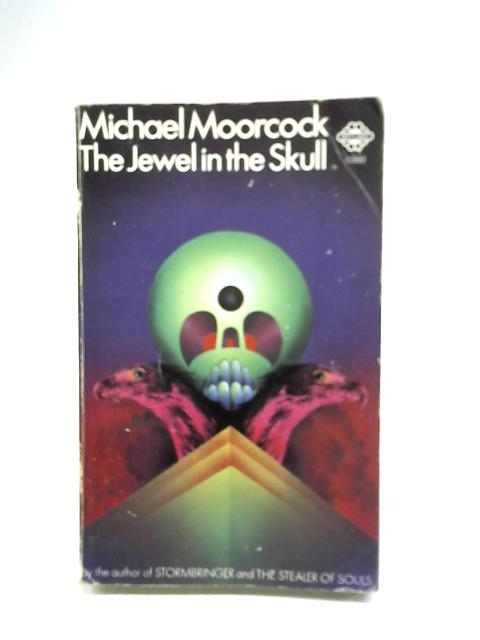 The Jewel In The Skull by Michael Moorcock