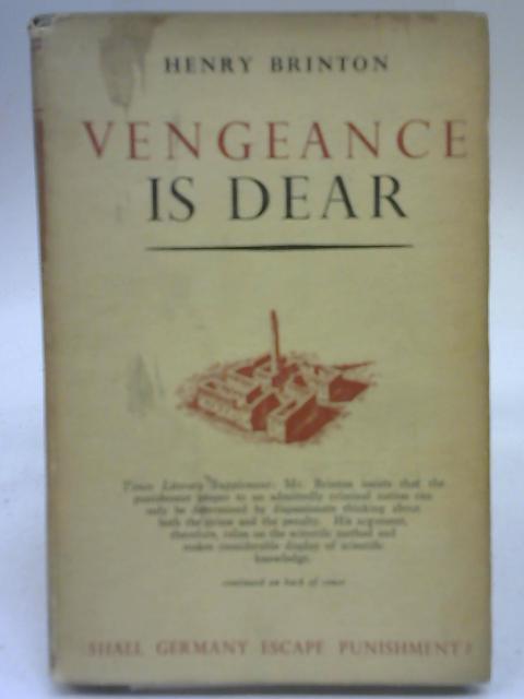 Vengeance is Dear By Henry Brinton