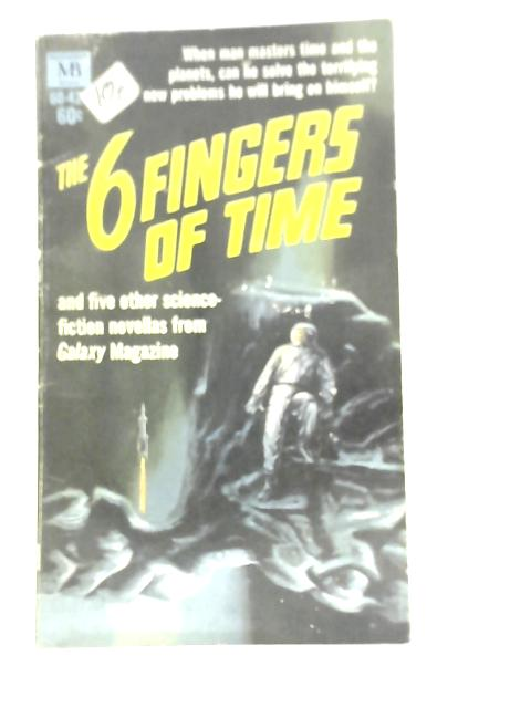 The 6 Fingers of Time By Unstated