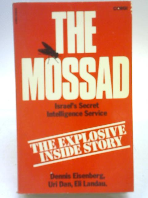 The Mossad By Dennis Eisenberg