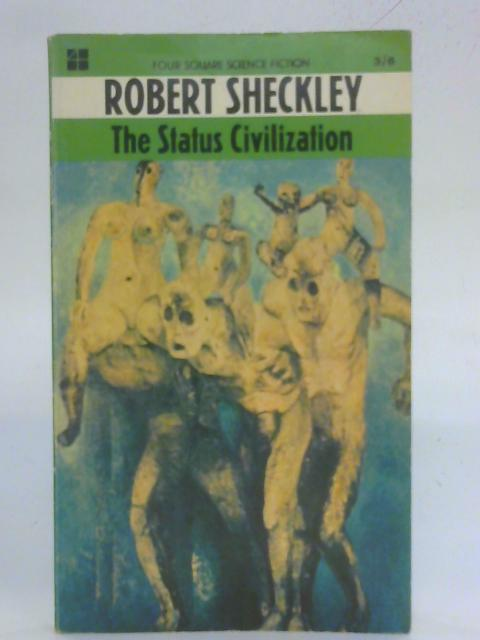 The Status Civilization (Four Square books) By Robert Scheckley