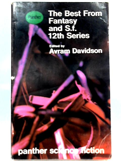 The Best from Fantasy and S. F. - 12th Series by Avram Davidson