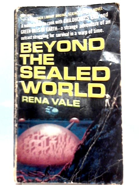 Beyond the Sealed World By Rena Vale