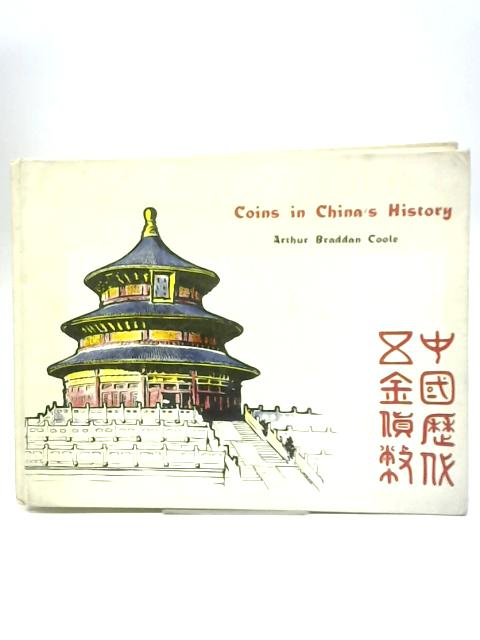 Coins In China's History By Arthur Braddan Coole