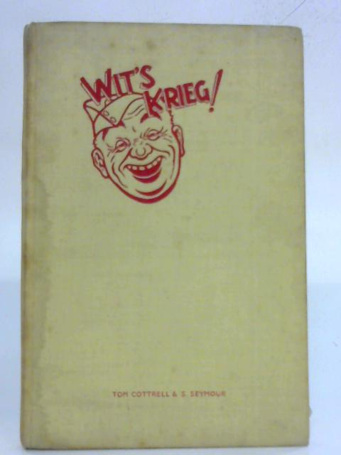 Wit's Krieg! By Tom Cottrell and S Seymour