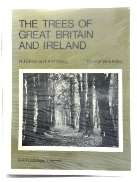The Trees Of Great Britain And Ireland: Vol. VII By H. J. Elwes & A. H. Henry