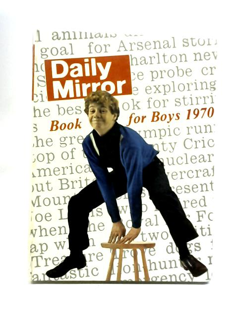 Daily Mirror Book For Boys 1970 By Anon