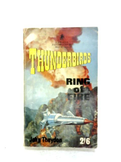 Thunderbirds: Ring Of Fire by John Theydon
