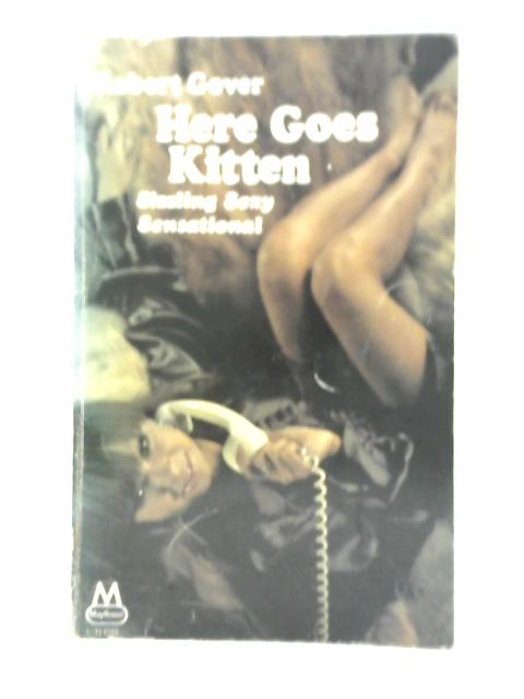Here Goes Kitten By Robert Gover