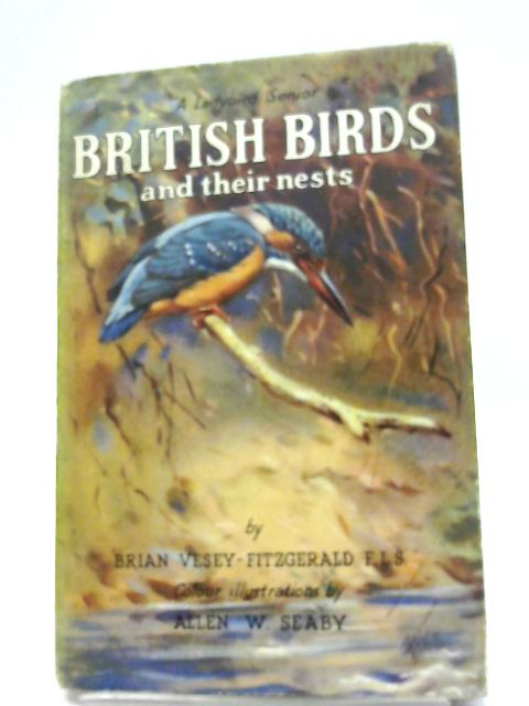 British Birds And Their Nests (Ladybird Books, Senior series;536) by Brian Vesey-Fitzgerald