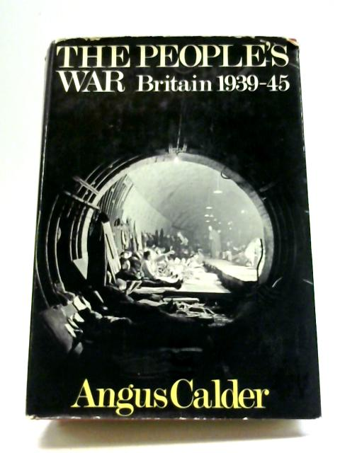 The People's War Britain 1939-45 By Angus Calder