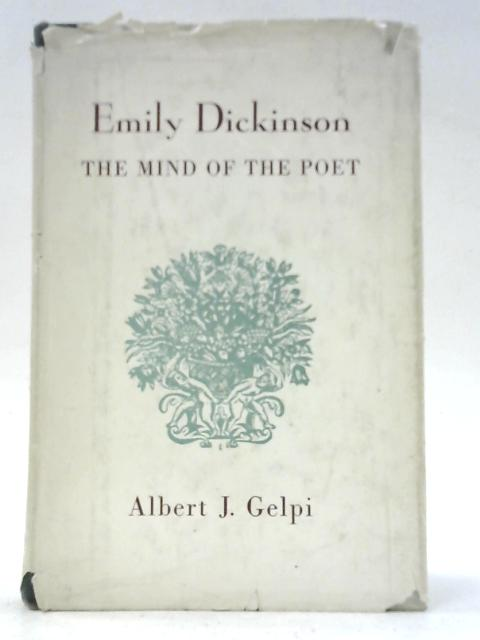Emily Dickinson: The Mind of the Poet By Albert J. Gelpi