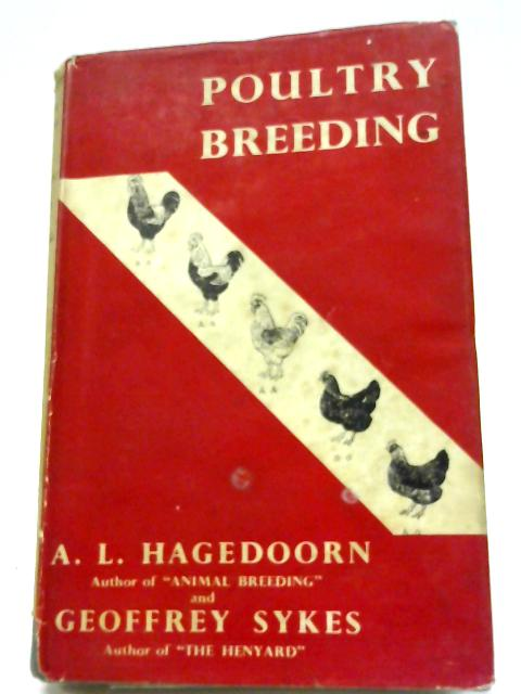 Poultry Breeding By A L Hagedoorn, G Sykes