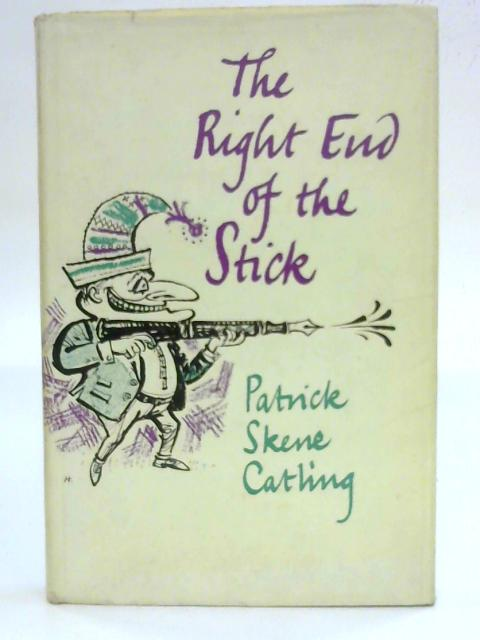 The Right End of the Stick By Patrick Skene Catling