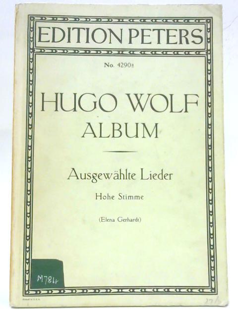 Hugo Wolf Album Ausgewaehlte Lieder Fuer Eine Singstimme Und Klavier By Hugo Wolf