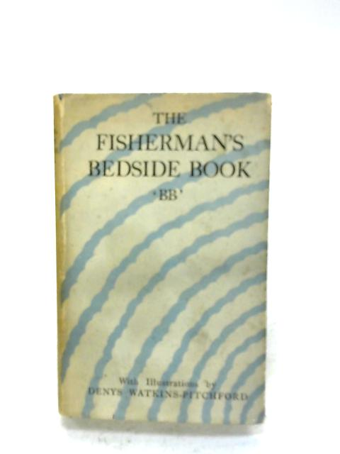 The Fisherman's Bedside Book By B.B.