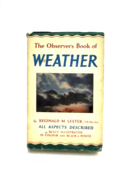 The observer's Book of Weather by Reginald M. Lester