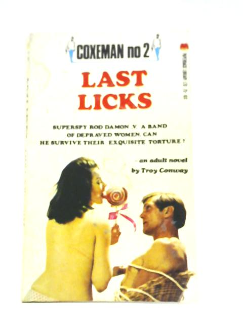 Last Licks By Troy Conway