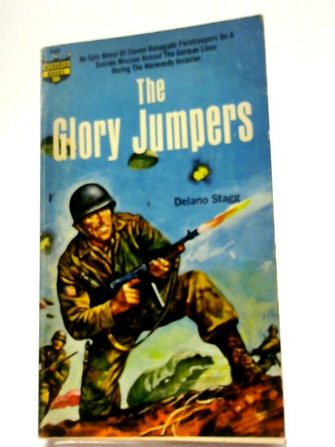 The Glory Jumpers By Delano Stagg