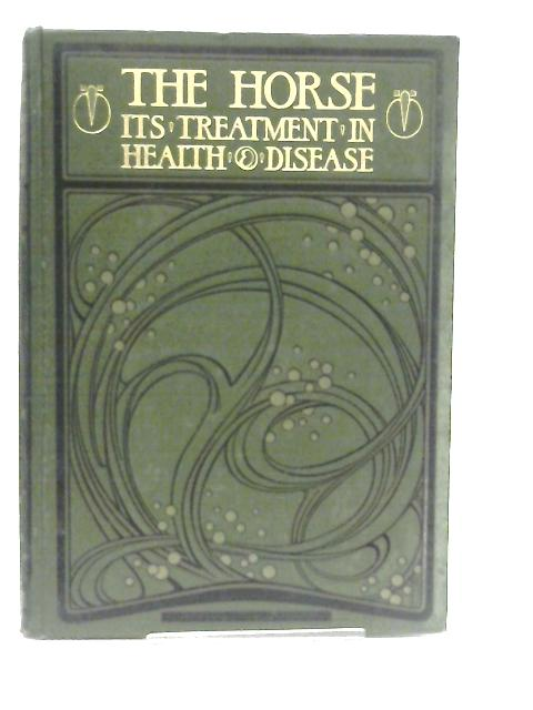 The Horse its Treatment in Health and Disease Volume II By J. Wortley (Ed.)