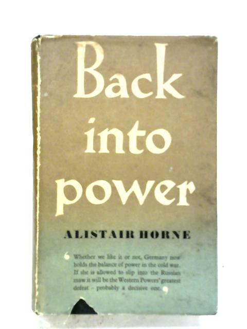 Back Into Power By Alistar Horne
