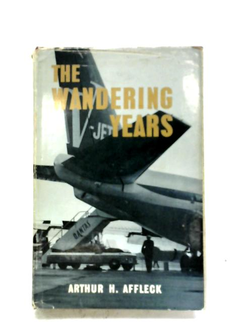 The Wandering Years By Arthur H. Affleck
