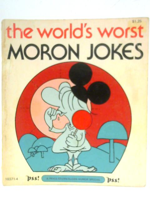 World's Worst Moron Jokes By Larry Sloan