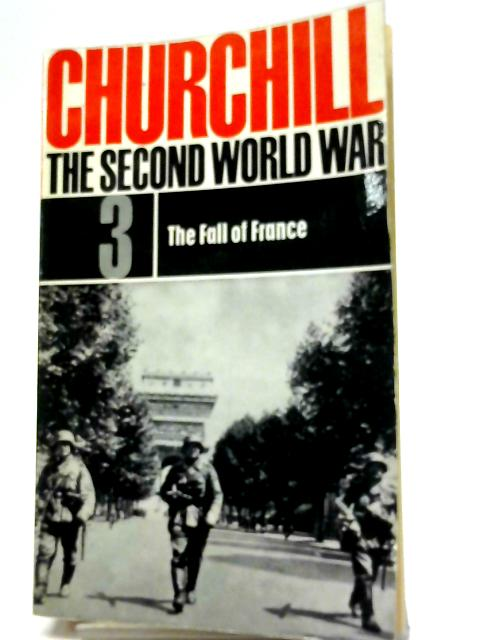 Churchill The Second World War The Fall of France Volume 3 by Churchill