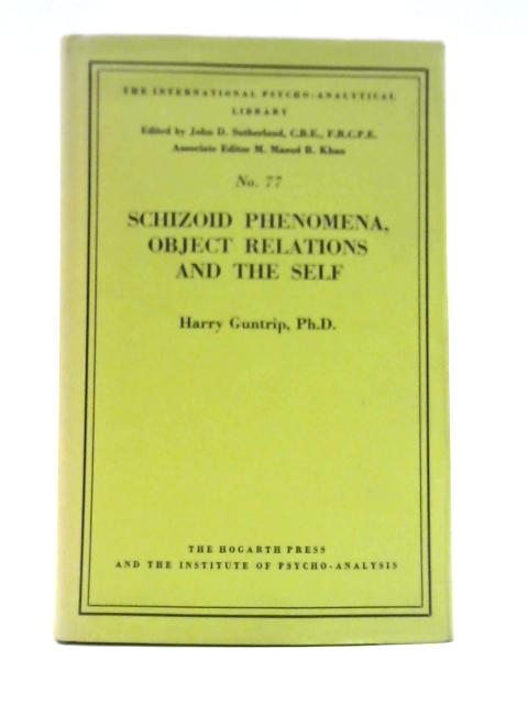 Schizoid Phenomena, Object Relations and the Self By Harry Y. Guntrip