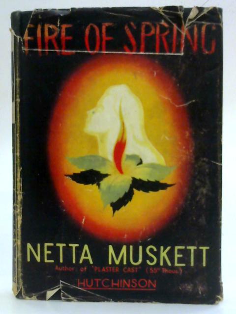 Fire of Spring by Netta Muskett