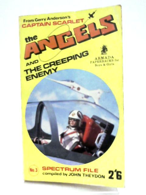 The Angels and the Creeping Enemy by John Theydon