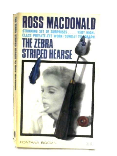 The Zebra Striped Hearse by Ross MacDonald