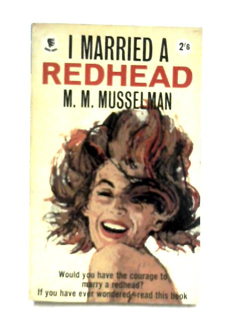 I Married a Redhead by M. M. Musselman