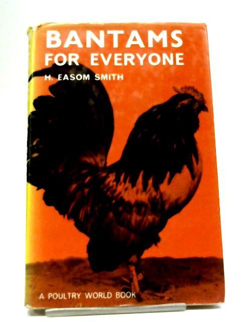 Bantams For Everyone By H. Easom Smith