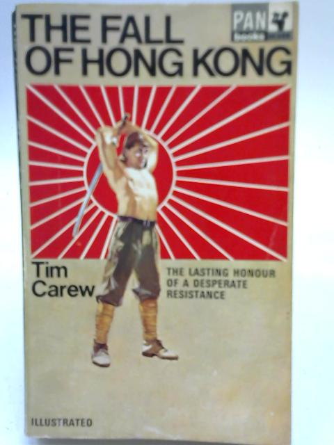 The Fall of Hong Kong by Tim Carew