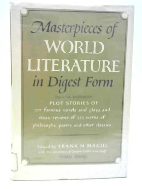 Masterpieces of World Literature in Digest Form: Third Series By Frank N Magill