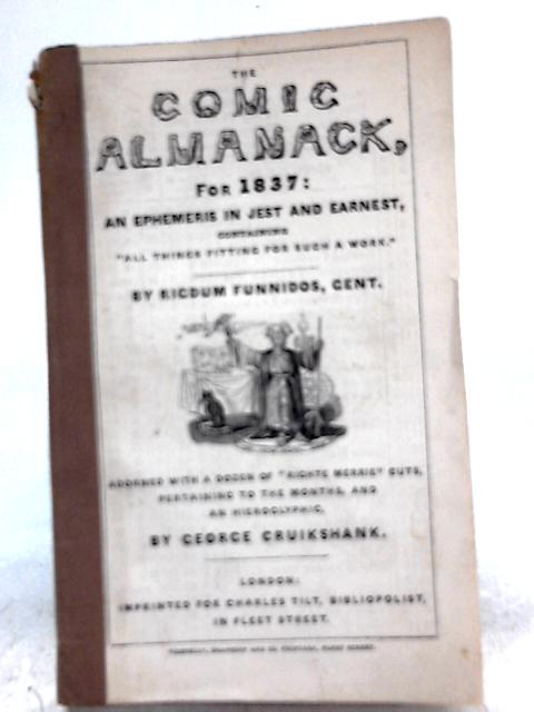 The Comic Almanack For 1837 By Ricdum Funnidos (Ed.)