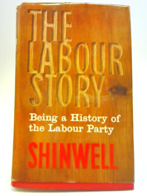 The Labour Story By Emmanuel Shinwell