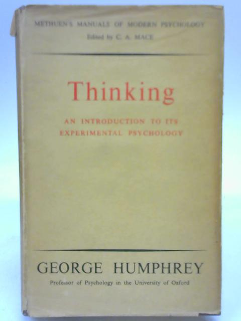 Thinking: An introduction to its experimental psychology By George Humphrey