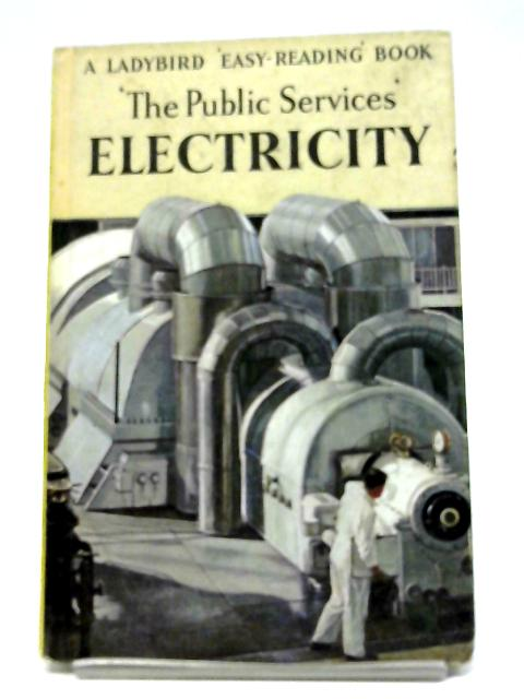 The Public Services: Electricity. (Ladybird Series 606E) by I & J Havenhand