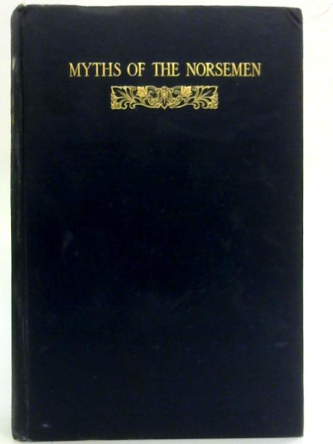 Myths of The Norsemen By H.A. Guerber