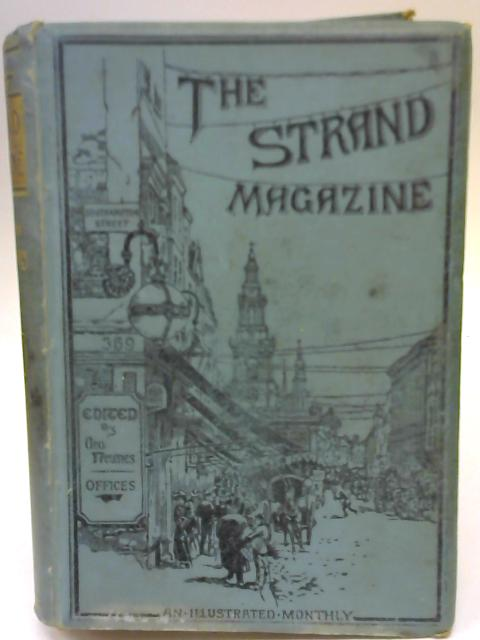 The Strand Magazine; July To December 1898 Vol Xvi: An Illustrated Monthly By Various